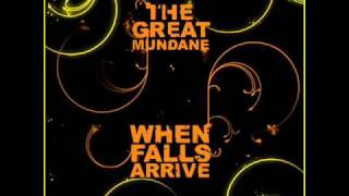 The Great Mundane - Neglecting Your Lover