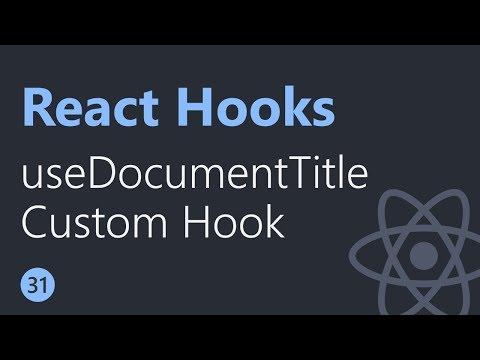 React Hooks Tutorial - 31 - useDocumentTitle Custom Hook thumbnail