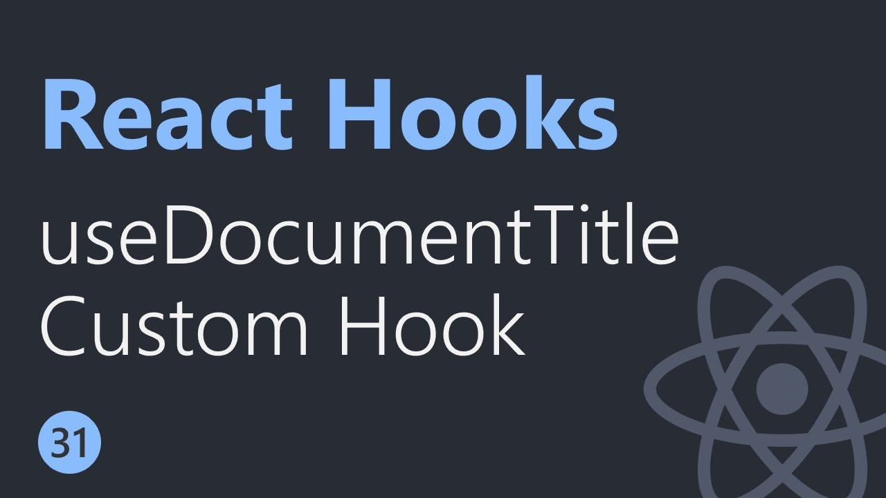 React Hooks Tutorial - 31 - useDocumentTitle Custom Hook