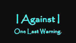 Watch I Against I One Last Warning video