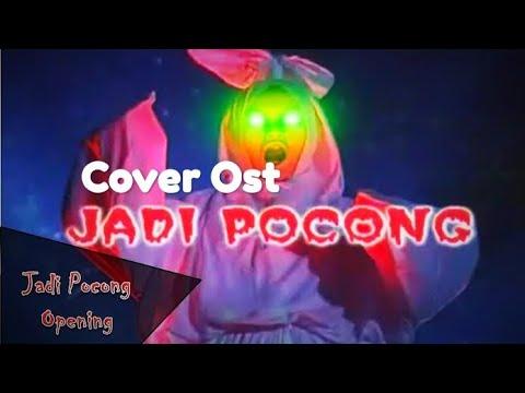 Ost Jadi Pocong (Cover by. Kancil Saputra)