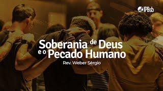 2021-07-18 - A Soberania de Deus e o Pecado Humano - At 4.24-28 - Rev. Weber Sérgio - Trans Matutina