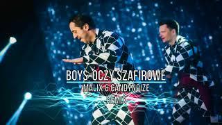BOYS - Oczy Szafirowe (MALIX & Candynoize Remix)