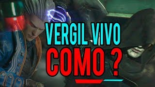 Devil May Cry 5  - Como e Porque Vergil Está Vivo