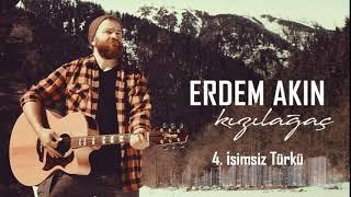 Erdem Akın - İsimsiz Türkü (Kızılağaç 2018)