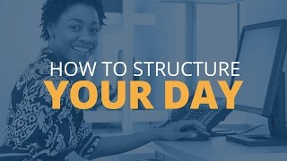 Tips To Structure Your Day