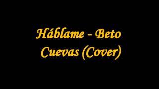 Háblame - Beto Cuevas (Cover)