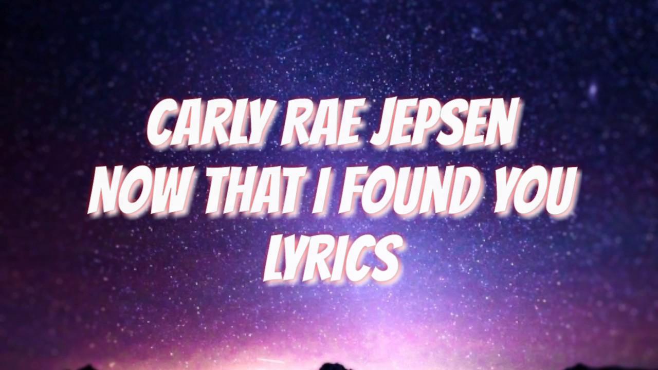 Carly Rae Jepsen Now That I Found You Lyrics Youtube
