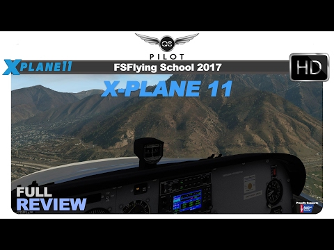 [X-Plane] FSFlyingSchool 2017 For X Plane 11 | Full Review