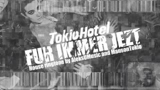 Tokio Hotel - Fur Immer Jetzt (House Ringtone) + Download Link!