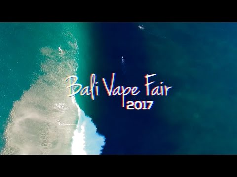 Bali Vape Fair 2017 (Full Video)