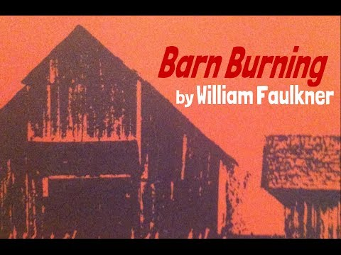 barn burning william faulkner text Race relations, class differences, economic struggles: william faulkner's short story, barn burning, captures the southern united states' struggles after the civil war drastic societal changes.