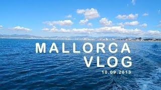 Mallorca Vlog October 9, 2013