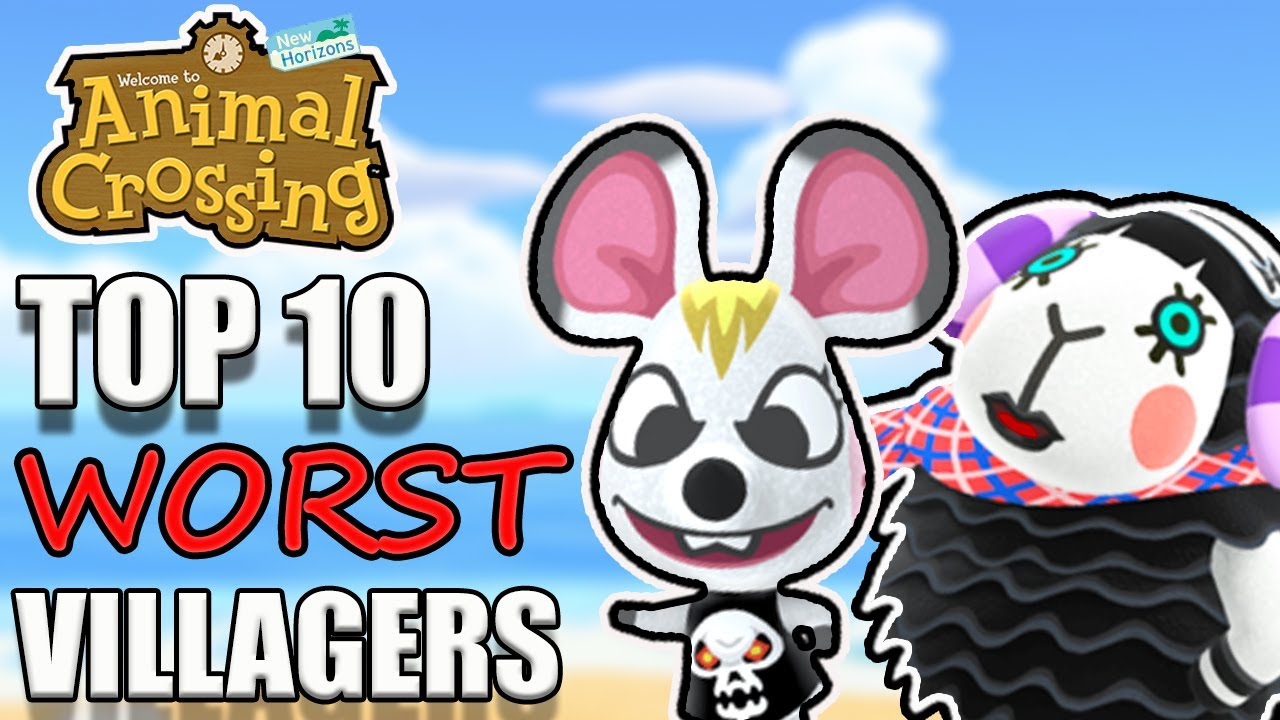 Ten Worst Villagers Ranked In Animal Crossing New Horizons Youtube