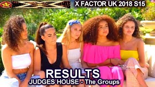 RESULTS Judges House THE GROUPS - Who Advanced to Live Shows?  X Factor UK 2018