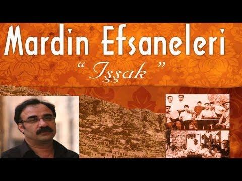 Mardin Efsaneleri - Işşak Çalgıcılar (Hasan Çuha)