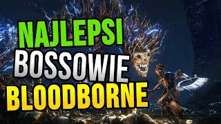NAJLEPSI bossowie Bloodborne - TOP 10