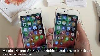 Apple iPhone 6s Plus einrichten und erster Eindruck