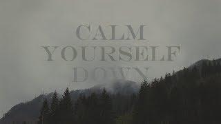 dan howell; calm yourself down