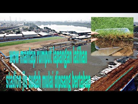 UPDATE PROGRES PEMASANGAN RUMPUT LAPANGAN LATIHAN JAKARTA INTERNASIONAL STADIUM SUDAH MULAI DIPASANG