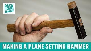 Making a Plane Setting Hammer