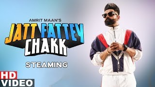 Jatt Fattey Chakk Streaming Amrit Maan Desi Crew Latest Punjabi Songs 2019