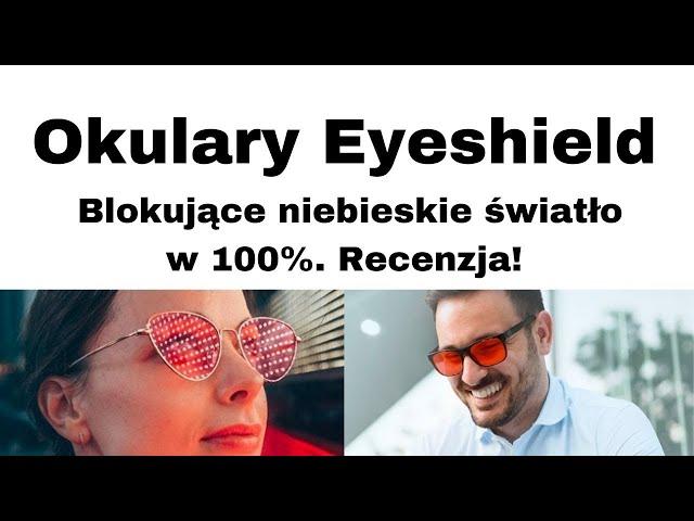 Okulary blokujące niebieskie światło 👨💻 Eyeshield dla zdrowia, do pracy i nauki 🎯👀