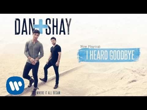 Dan + Shay - I Heard Goodbye (Official Audio)
