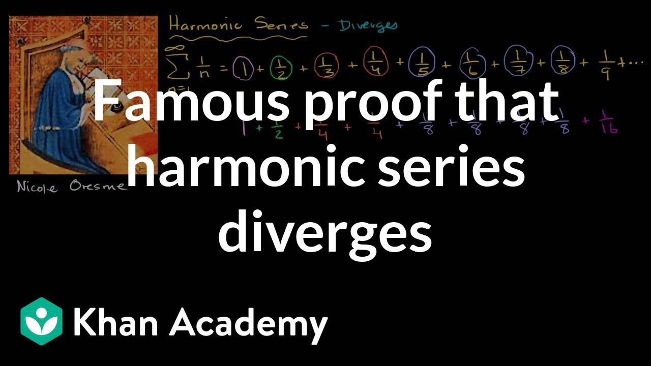 Proof: harmonic series diverges (video) | Khan Academy