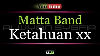 Karaoke Matta Band - Ketahuan xx
