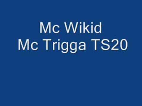 Mc Wikid, Mc Trigga