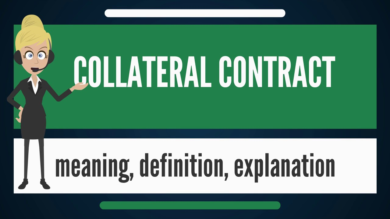 What is collateral contract what does collateral contract mean what does collateral contract mean collateral contract meaning platinumwayz
