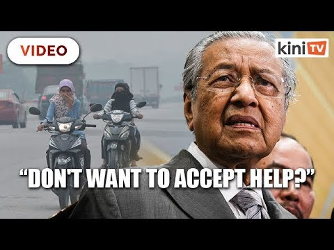 Why don't you want help, Dr Mahathir asks Indonesia