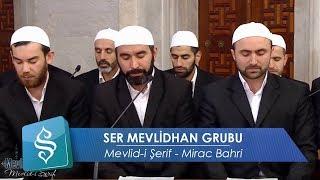 Ser Mevlidhan Grubu  Mevlid-i Şerif - Mirac Bahri