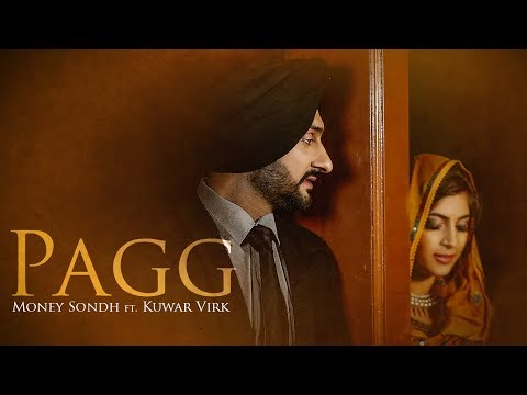 Pagg: Money Sondh Ft Kuwar Virk (Full Video Song) | Happy Randhawa | Latest Punjabi Songs 2017
