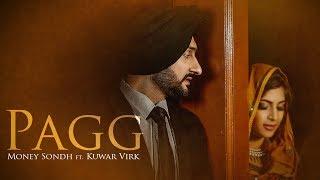 Pagg: Money Sondh Ft Kuwar Virk (Full Video Song)   Happy Randhawa   Latest Punjabi Songs 2017