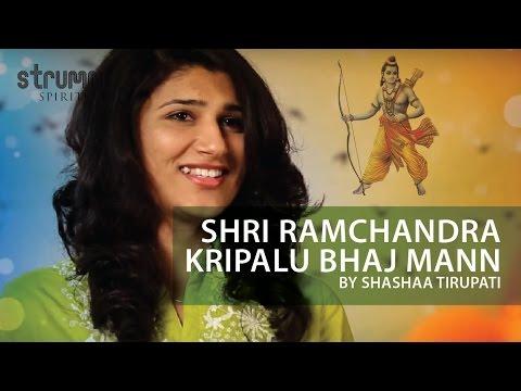 Shri Ramchandra Kripalu Bhajaman-Ram Bhajan by Shashaa Tirupati