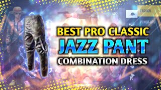 Best Pro combination with classic Jazz Pant || 10 Best combination dress in FreeFire