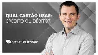 Débito ou crédito? Qual cartão é melhor para o seu bolso? - #CerbasiResponde