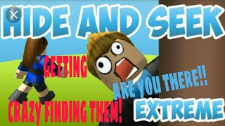 Getting crazy finding them! (Roblox hide n seek)