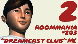 ~Dreamcast Club: Roommania #203~ Pt. 2