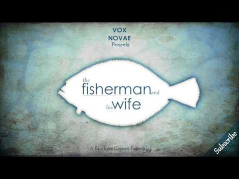 The Brothers Grimm: The Fisherman And His Wife Audiobook