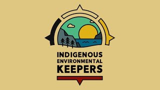 The Indigenous Environmental Keepers Program