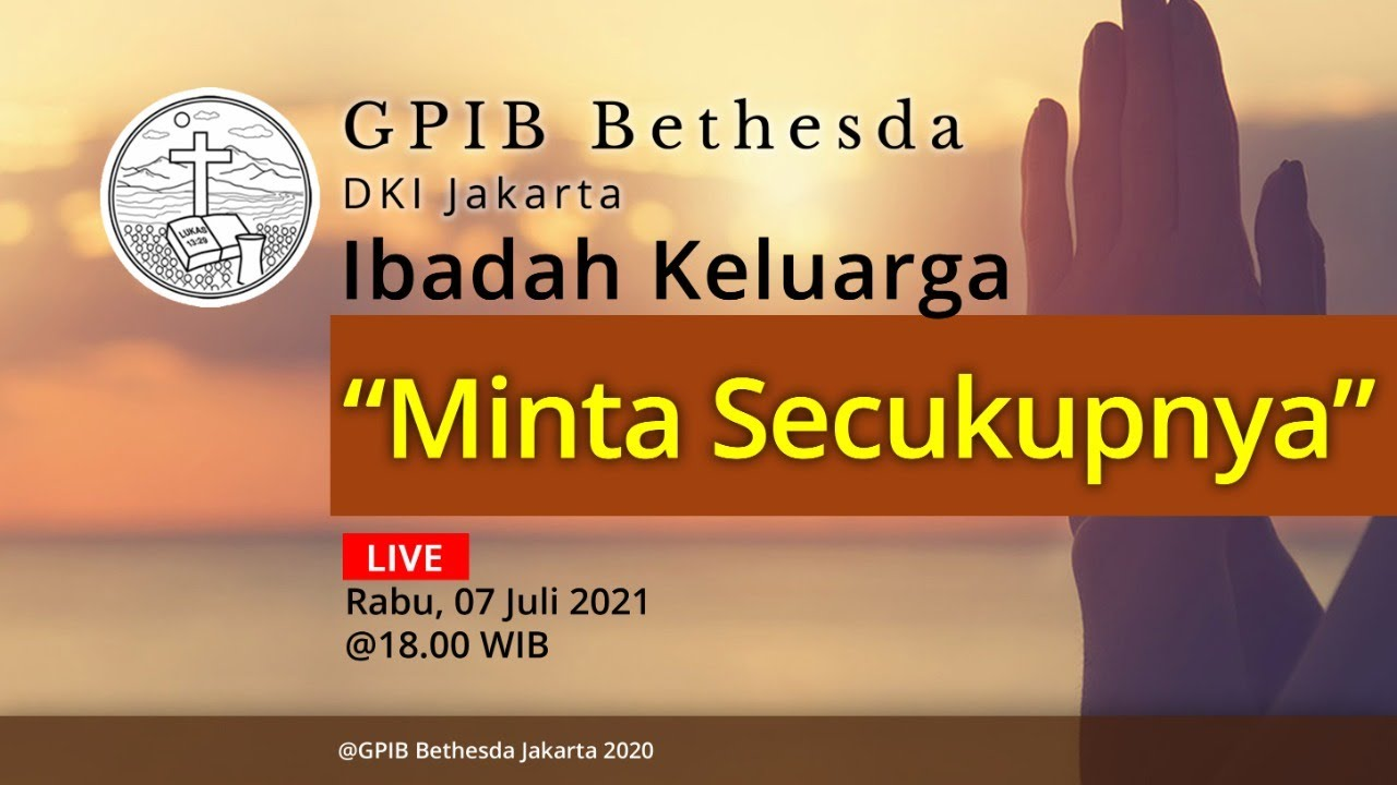 Ibadah Keluarga GPIB Bethesda (07 Juli 2021)