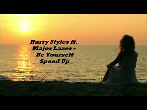 Harry Styles ft. Major Lazer - Be Yourself [Speed up]
