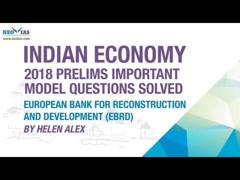 EUROPEAN BANK FOR RECONSTRUCTION AND DEVELOPMENT (EBRD) | 2018 PRELIMS MODEL QUESTION SOLVED