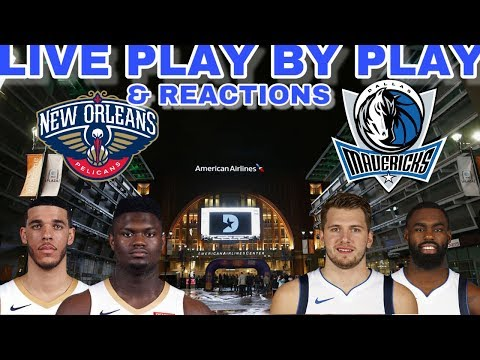 NBA STREAM: New Orleans Pelicans Vs Dallas Mavericks  | Live Play By Play & Reactions
