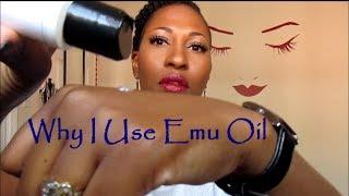 Why I Use Emu Oil On My Skin