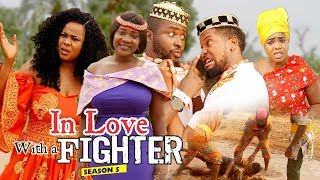 IN LOVE WITH A FIGHTER 5 - 2018 LATEST NIGERIAN NOLLYWOOD MOVIES  TRENDING NOLLYWOOD MOVIES