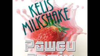 Kelis - Milkshake (Paweu Remix) [FULL] [FREE DL]